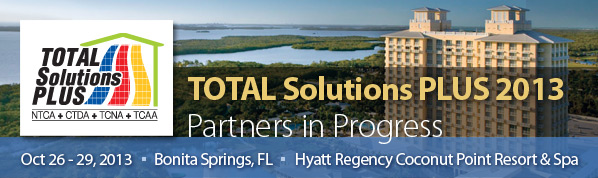 Total Solutions Plus 2013 - Partners in Progress: NTCA, CTDA, TCNA